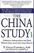 The China study [the most comprehensive study of nutrition every conducted : startling implications for diet, weight loss and long-term health]
