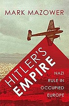 Hitler's Empire : Nazi rule in occupied Europe