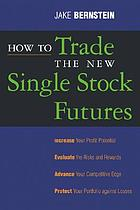 How to trade the new single stock futures