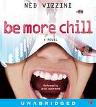 Be more chill : a novel