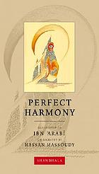 Perfect harmony : Sufi poetry of Ibn ʻArabī