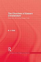 The churches of eastern Christendom from A.D. 451 to the present time