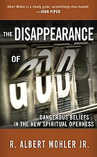 The disappearance of God : dangerous beliefs in the new spiritual openness