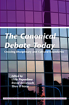 The canonical debate today crossing disciplinary and cultural boundaries
