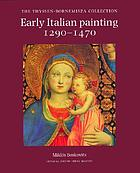 Early Italian painting, 1290-1470 : the Thyssen-Bornemisza Collection
