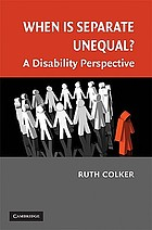 When is separate unequal? : a disability perspective