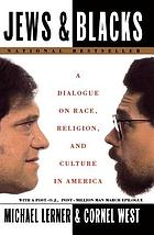 Jews & Blacks : a dialogue on race, religion, and culture in America : with a post-O.J., post-Million Man March epilogue