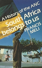 A history of the ANC : South Africa belongs to us