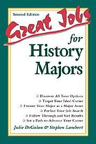 Great jobs for history majorsGreat Jobs for History Majors (2nd Edition)
