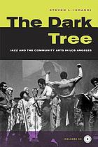 The dark tree jazz and the community arts in Los Angeles