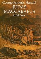Judas Maccabaeus : an oratorio