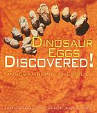 Dinosaur eggs discovered! : unscrambling the clues