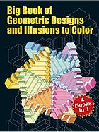 Big book of geometric designs and illusions to color : 4 books in 1