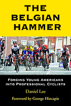 The Belgian hammer : forging young Americans into professional cyclists