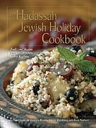 The Hadassah Jewish holiday cookbook