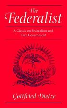 The Federalist, a classic on federalism and free government