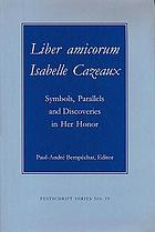 Liber amicorum Isabelle Cazeaux : symbols, parallels and discoveries in her honor