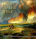 Lure of the West : treasures from the Smithsonian American Art Museum