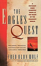 The eagle's quest : a physicist's search for truth in the heart of the shamanic world