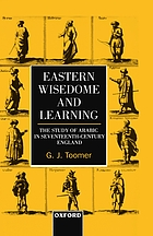 Eastern wisedome and learning : the study of Arabic in seventeenth-century England
