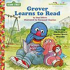 Grover learns to read : featuring Jim Henson's Sesame Street Muppets