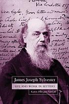 James Joseph Sylvester : life and work in letters