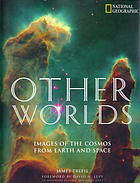Other worlds : images of the cosmos from earth and space