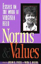 Norms and values : essays on the work of Virginia Held