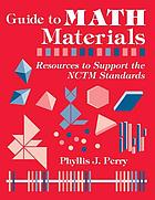 Guide to math materials : resources to support the NCTM standards