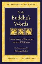 In the Buddha's words : an anthology of discourses from the Pāli canon