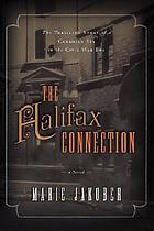The Halifax connection : a novel of Canada and the American Civil War