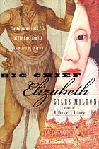 Big Chief Elizabeth : the adventures and fate of the First English Colonists in America