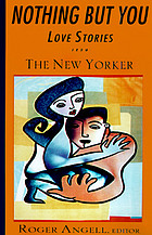 Nothing but you : love stories from the New Yorker