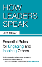 How leaders speak : essential rules for engaging and inspiring others