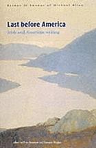Last before America : Irish and American writing