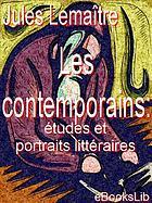 Les contemporains: études et portraits littéraires