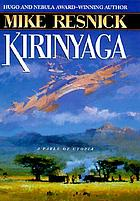 Kirinyaga : a fable of Utopia