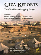 Giza reports v.1 : project history, survey, ceramics, and Main street and gallery III.4 operations