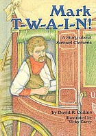 Mark T-W-A-I-N! : a story about Samuel Clemens