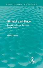 Simmel and since : essays on Georg Simmel's social theory