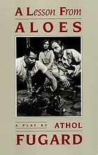 A lesson from Aloes : a play