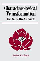 Characterological transformation, the hard work miracle