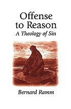 Offense to reason : a theology of sin