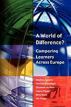 A world of difference? : comparing learners across Europe