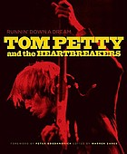Tom Petty and the Heartbreakers : an American odyssey
