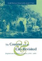 The country and the city revisited : England and the politics of culture, 1550-1850