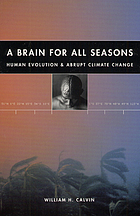 A brain for all seasons : human evolution and abrupt climate change