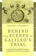 Behind the scenes at Galileo's trial : including the first English translation of Melchior Inchofer's Tractatus syllepticus