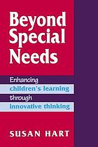 Beyond special needs : enhancing children's learning through innovative thinking