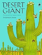 Desert giant : the world of the saguaro cactus